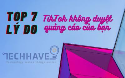 Top 7 lý do Tiktok không duyệt quảng cáo của bạn